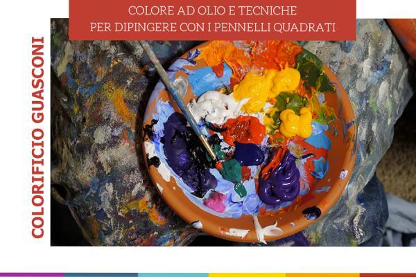 Colore ad Olio con Pennelli Quadrati Colorificio Guasconi a Pavia