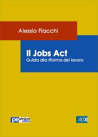Saggio giuridico Il Jobs Act Studio Legale Alessio Fiacchi