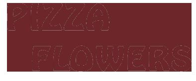 PIZZERIA FLOWERS