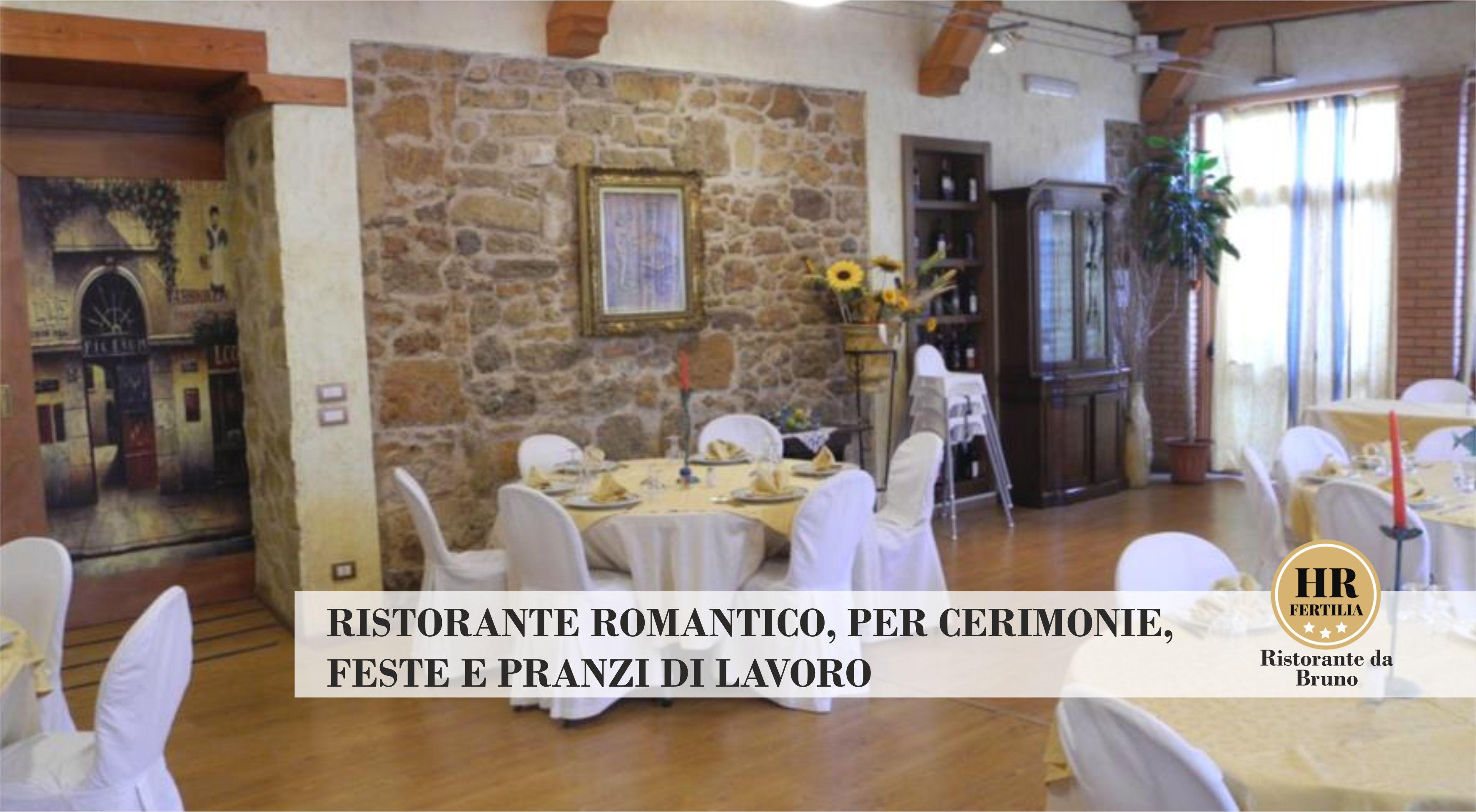 RISTORANTE ROMANTICO, PER CERIMONIE, FESTE E PRANZI DI LAVORO